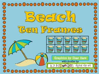 Beach {Summer} Ten Frame Clip Art {Ball Crab Castle} 0-10