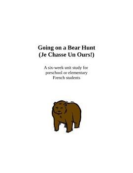 Bear Hunt- French unit for preschool/ elementary