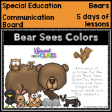 Bear Sees Colors Communication Board and Activities