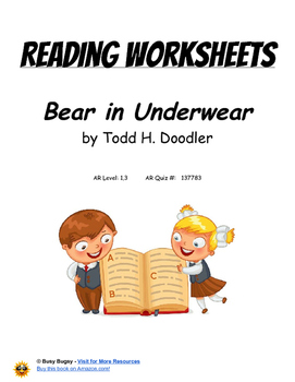 Bear in Underwear  by Todd H. Doodler   Reading Worksheets
