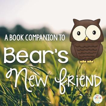 Bear's New Friend: Speech and Language Book Companion