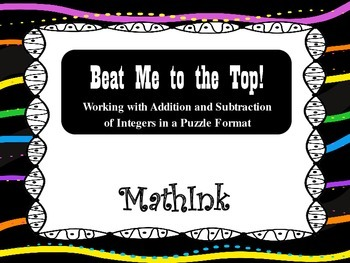 Beat Me to the Top (Practice with Integer Addition and Sub
