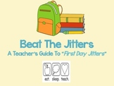 "Beat the Jitters {A Teacher's Guide To ""First Day Jitters""}"