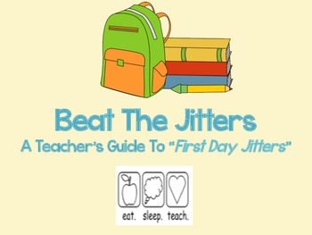 """Beat the Jitters {A Teacher's Guide To """"First Day Jitters""""}"""