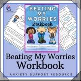 Beating My Worries Workbook - A Workbook for Children with