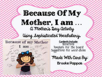 Because of My Mother, I am...