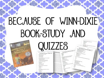Because of Winn-Dixie Book study and quizzes
