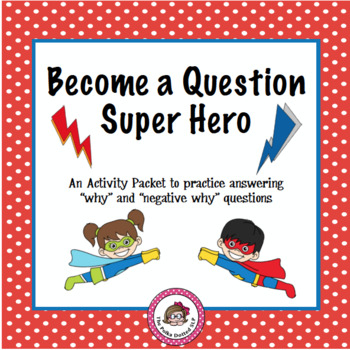 """Become a Star Super Hero… Answering """"WHY"""" and """"Negative WH"""