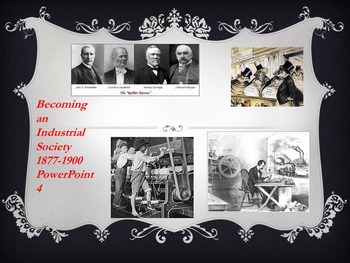 Becoming an Industrial Society 1877-1900 PowerPoint 4