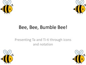 Ta and Ti-ti presentation: Bee, Bee, Bumble Bee