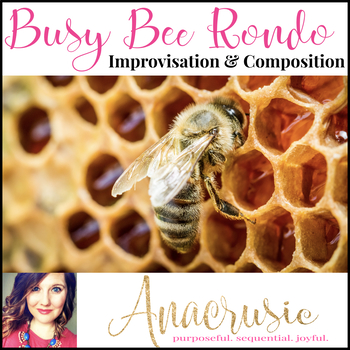 Busy Bee Rondo - A Beginning Activity for Improvisation &