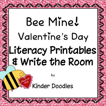 Bee Mine! Valentine's Day themed literacy printables & wri
