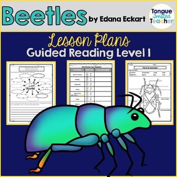 Beetles by Edana Eckart, Guided Reading Lesson Plan, Level