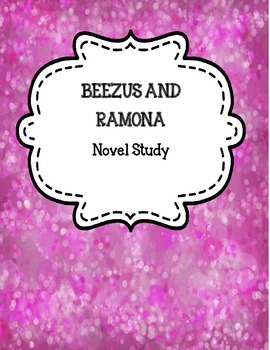Beezus and Ramona Novel Study Packet