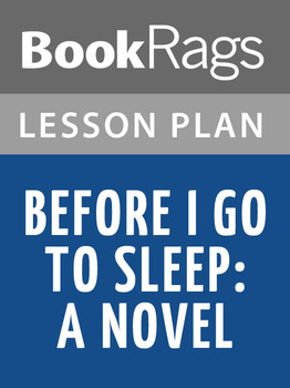 Before I Go to Sleep: A Novel Lesson Plans