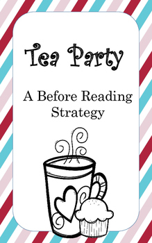 Before Reading Strategy: Tea Party