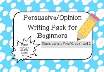 Beginners: Persuasive/Opinion Writing Pack
