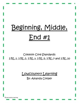 Beginning, Middle and End - Common Core Aligned 2.RL.1, 2,