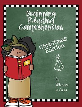 Beginning Reading Comprehension Christmas Edition