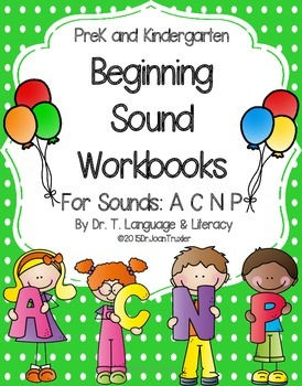 Beginning Sound Workbooks for Sounds A C N P (PreK & Kinde