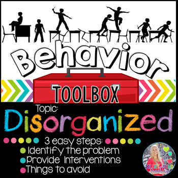 Behavior Toolbox: DISORGANIZED, Positive RtI SEL Classroom