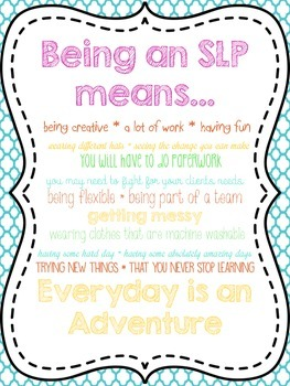Being An SLP Means...