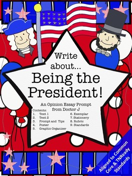 Being President Opinion Essay Writing Prompt Common Core T