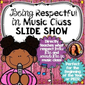 Being Respectful in Music Class Slide Show