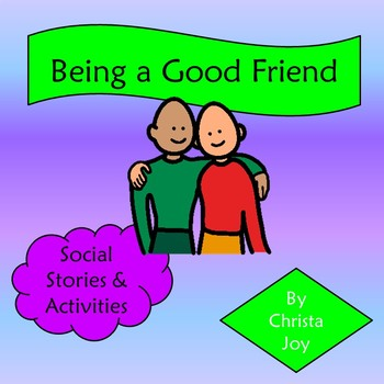 Being a Good Friend Social Stories and Activities