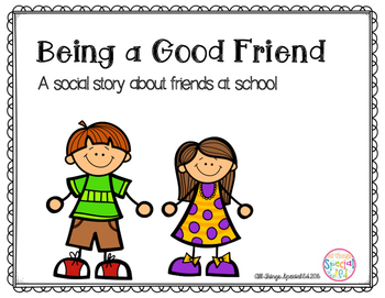 Being a Good Friend - social story