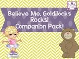 Believe Me Goldilocks Rocks Companion