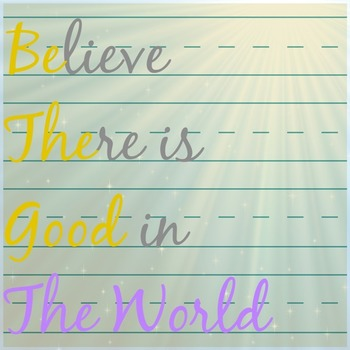 Believe There is Good in the World Printable Poster