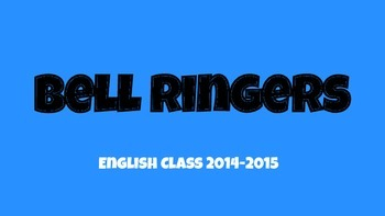Bell Ringers for First 9-weeks