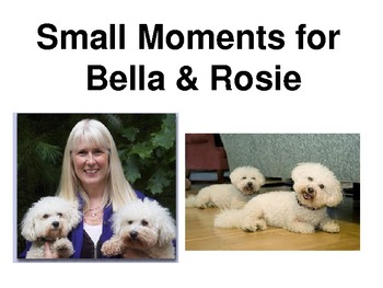 Bella and Rosie Small Moment Writing Mini Lesson and How t