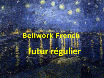 Bellwork French futur régulier