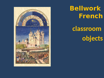 Bellwork French vocabulary classroom objects