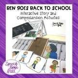 Ben Goes Back To School: Interactive Story and Comprehensi
