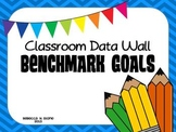 Benchmark Goals {Classroom Data Wall}