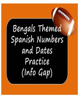 Bengals Themed Spanish Numbers and Dates Practice (Info Gap)