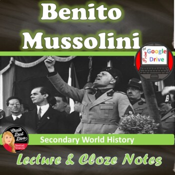 Benito Mussolini – Fascism in Italy PP Lecture & CLOZE not