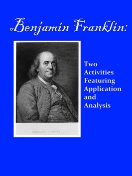 Benjamin Franklin:  Two Activities Featuring Application a