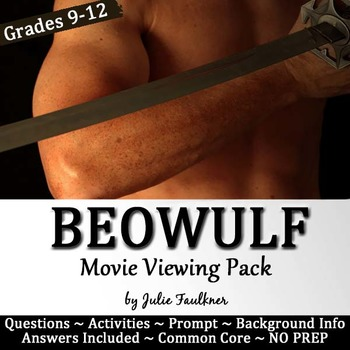 Beowulf Movie Viewing Pack: Background, Questions, Prompt,