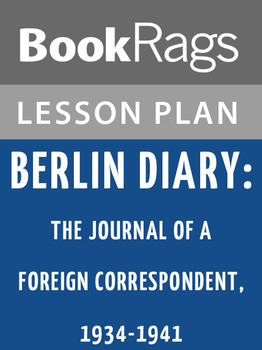 Berlin Diary; the Journal of a Foreign Correspondent, 1934