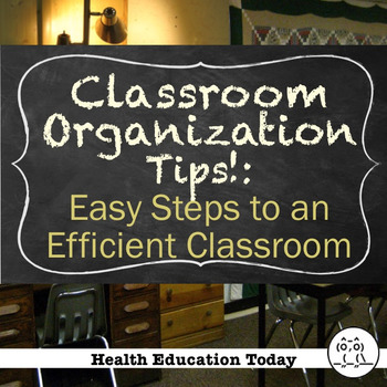 Classroom Organization Tips!: Easy Steps to an Efficient Classroom