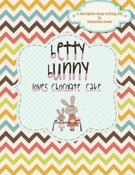 Betty Bunny Loves Chocolate Cake - CCSS aligned descriptiv