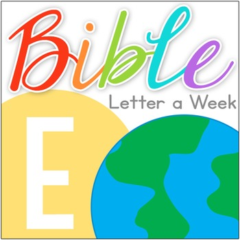 Bible ABC Letter of the Week: E
