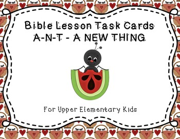 Bible Lesson Task Cards:  ANT - A New Thing