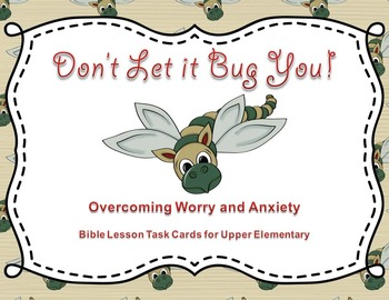 Bible Lesson Task Cards:  Don't Let it Bug You!