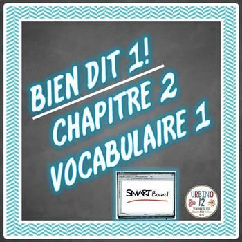 Bien Dit 1: Chapitre 2 Vocabulaire 1  (SMART BOARD FILE)