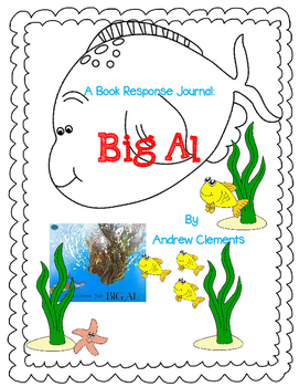 Big Al by Andrew Clements-A Complete Book Response Jounal